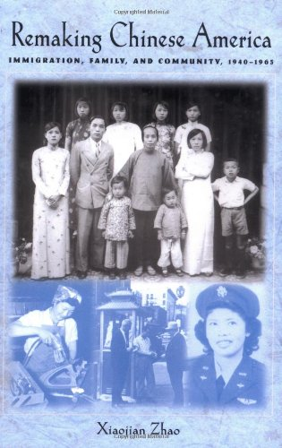 Remaking Chinese America: Immigration, Family, and...