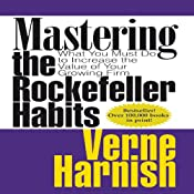 Mastering the Rockefeller Habits: What You Must Do to Increase the Value of Your Fast-Growth Firm | [Verne Harnish]