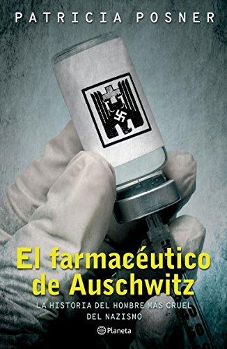 El farmaceutico de Auschwitz  [Posner] (Tapa Blanda)