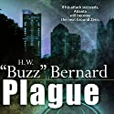 Plague (       UNABRIDGED) by Buzz Bernard Narrated by Drew Commins