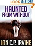 Haunted From Without : A Medical Thri...