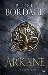 Arkane, tome 1 : La Désolation par Bordage
