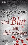 Und Blut soll dich verfolgen (3453433718) by Stott, Rebecca