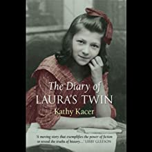 The Diary of Laura's Twin: Holocaust Remembrance Series (       UNABRIDGED) by Kathy Kacer Narrated by Alyson Silverman