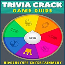 Trivia Crack Game Guide (       UNABRIDGED) by HiddenStuff Entertainment Narrated by Angelo Randazzo