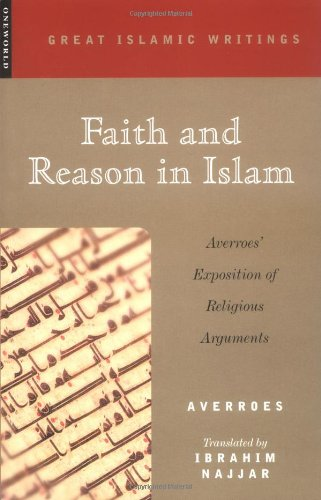 Faith and Reason in Islam: Averroes' Exposition of...