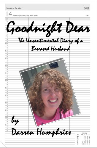 Goodnight Dear: The Unsentimental Diary Of A Bereaved Husband PDF