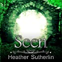 Seen: The Wanderer Series, Volume 1 Audiobook by Heather Sutherlin Narrated by Carin Gilfry