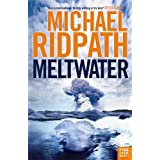 Meltwater (Fire and Ice)by Michael Ridpath
