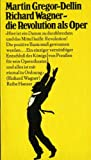 Richard Wagner, die Revolution als Oper (Reihe Hanser ; 129) (German Edition) (3446117873) by Gregor-Dellin, Martin