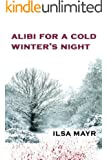 Alibi for a Cold Winter's Night
