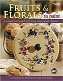 echange, troc Distinctive Brushstrokes - Fruits & Florals to Paint ( Leisure Arts #22636)
