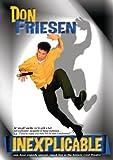 Don Friesen: Inexplicable