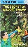 The Secret of Wildcat Swamp (The Hardy Boys, No  31)