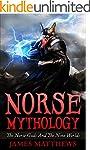 Norse Mythology: The Norse Gods And T...