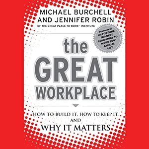 The Great Workplace: How to Build It, How to Keep It, and Why It Matters | [Michael Burchell, Jennifer Robin]