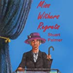 Miss Withers Regrets: Hildegarde Withers, Book 9 (       UNABRIDGED) by Stuart Palmer Narrated by Julie McKay
