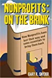 Nonprofits: On the Brink: How Nonprofits have lost their way and some essentials to bring them back (0595373542) by Snyder, Gary