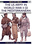 Mark R. Henry US Army of World War 2: North Africa and the Mediterranean v.2: North Africa and the Mediterranean Vol 2 (Men-at-arms)
