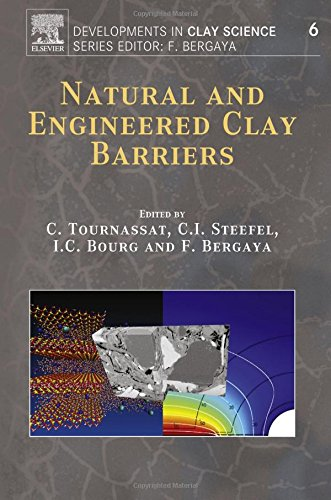 Natural and Engineered Clay Barriers, Volume 6 (Developments in Clay Science) PDF