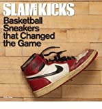 img - for SLAM Kicks: Basketball Sneakers that Changed the Game (Paperback) - Common book / textbook / text book