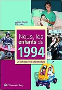 Amazon.fr - Nous, les enfants de 1994 : De la naissance à