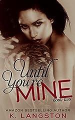 Until You're Mine (MINE #2)