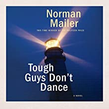 Tough Guys Don't Dance: A Novel Audiobook by Norman Mailer Narrated by MacLeod Andrews