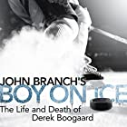 Boy on Ice: The Life and Death of Derek Boogaard (       UNABRIDGED) by John Branch Narrated by John Pruden