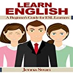 Learn English: A Beginner's Guide for ESL Learners | Jenna Swan