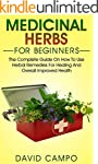 Medicinal Herbs for Beginners: The Co...