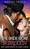 The Bride Wore a Brooch: Mail Order Brides of Sandy Dunes 1