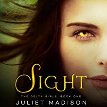 Sight (       UNABRIDGED) by Juliet Madison Narrated by Brittany Pressley