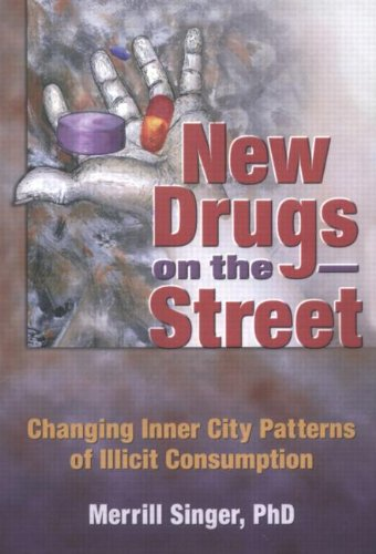 New Drugs on the Street: Changing Inner City Patterns of Illicit Consumption