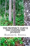 The Prophecy: The Unexpected Journey: Volume 2
