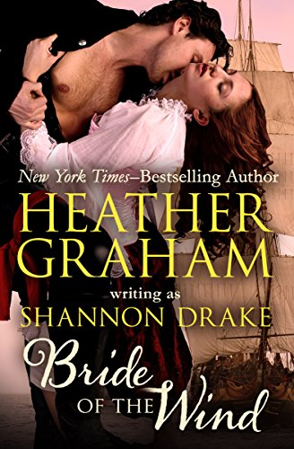 Trapped on the high seas by the pirate known as Dragonslayer, Lady Rose confronts her passionate past, in  Bride of the Wind by Heather Graham