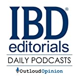 The IBDeditorials Daily Podcast - By OutloudOpinion and Investor's Business Daily