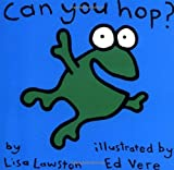 img - for Can You Hop? by Lisa Lawston (March 01,1999) book / textbook / text book