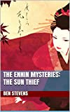 The Ennin Mysteries: The Sun Thief