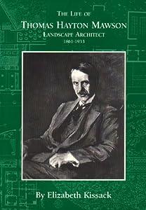 The Life of Thomas Hayton Mawson, Landscape Architect 1861-1933, by M.Elizabeth Kissack