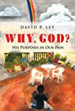 img - for Why, God? His Purposes in Our Pain book / textbook / text book