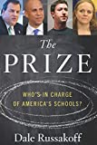 img - for The Prize: Who's in Charge of America's Schools? book / textbook / text book