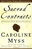 Sacred Contracts: Awakening Your Divine Potential (0609810111) by Myss, Caroline