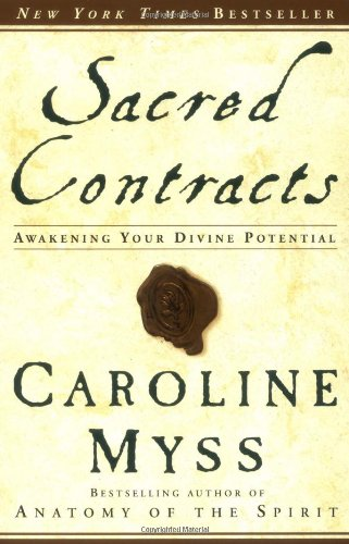Sacred Contracts  Awakening Your Divine Potential, Caroline Myss