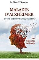 Maladie d'Alzheimer - et s'il existait un traitement ?