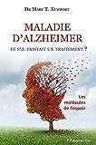 Maladie d'Alzheimer - et s'il existait un traitement ?...
