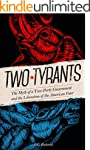 Two Tyrants: The Myth of a Two Party...