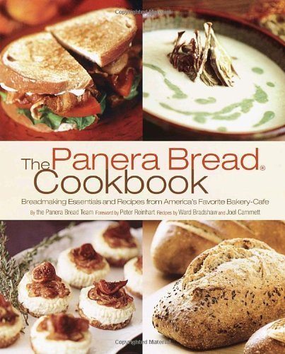 the-panera-bread-cookbook-breadmaking-essentials-and-recipes-from-americas-favorite-bakery-cafe-by-p