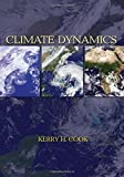 img - for Climate Dynamics by Kerry H. Cook (2013-07-28) book / textbook / text book