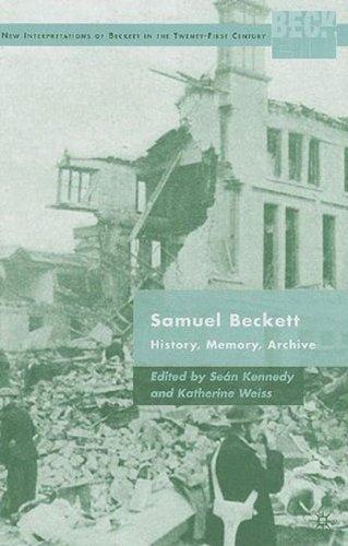 Samuel Beckett: History, Memory, Archive (New Interpertations of Beckett in the Twenty-First Century)